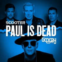Scooter & Timmy Trumpet Paul Is Dead