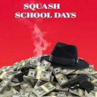 Squash School Days
