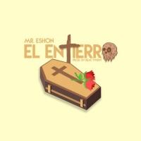 Mr Eshon El Entierro