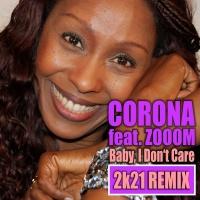 Corona Baby, I Don't Care 2k21