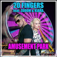 20 Fingers feat. Zooom And Kiara Amusement Park