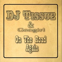 DJ Tissue feat. Googirl On The Road Again