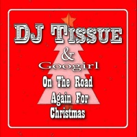 DJ Tissue feat. Googirl On The Road Again For Christmas