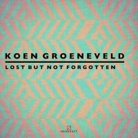 Koen Groeneveld Lost But Not Forgotten