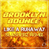 Brooklyn Bounce Like A Runaway (Slasherz Remix)