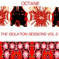 Octane The Isolation Sessions Vol 2