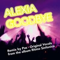 Alexia Goodbye (Pas Remix)