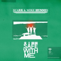 Suark, Mike Hunnid Safe With Me