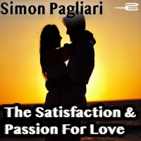 Simon Pagliari The Satisfaction & Passion For Love