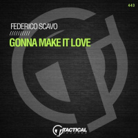 Federico Scavo Gonna Make It Love