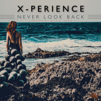 X-Perience Never Look Back