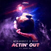 Megahurtz, Blue Acting Out