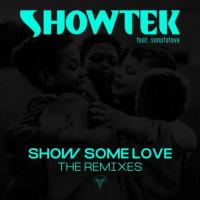 Showtek Feat Sonofsteve Show Some Love The Remixes