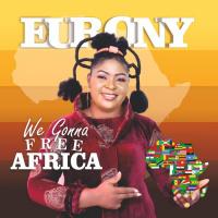 Eurony We Gonna Free Africa