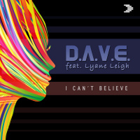 D.A.V.E. Feat Lyane Leigh I Can't Believe (Extended Mix)