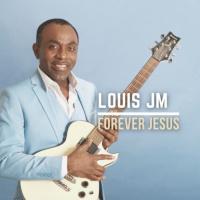 Louis Jm Forever Jesus