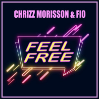 Chrizz Morisson & Fio Feel Free