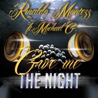 Rinaldo Montezz Feat. Michael G. Give Me The Night