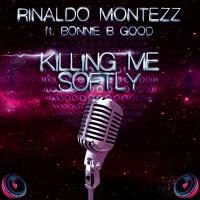 Rinaldo Montezz feat. Bonnie B Good Killing Me Softly