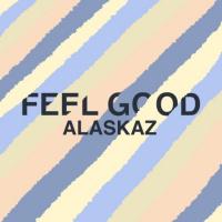 Alaskaz Feel Good