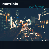 Mattisix Whisper