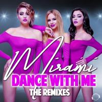 Mirami Dance With Me (the Remixes)
