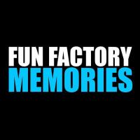 Fun Factory Memories