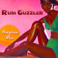 Rum Guzzler Brazilian Wax