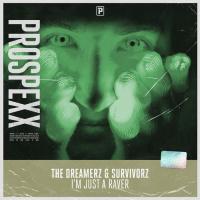 The Dreamerz, Survivorz I\'m Just A Raver