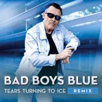 Bad Boys Blue Tears Turning To Ice (Remix)