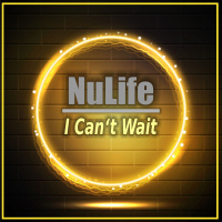 NuLife I Can't Wait