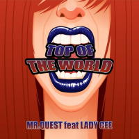 Mr Quest Feat Lady Cee Top Of The World