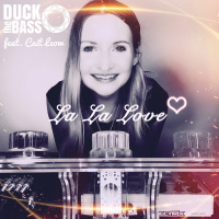 Duck The Bass Feat Cait Leow La La Love