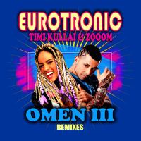 Eurotronic feat. Timi Kullai & Zoom Omen III (remixes)