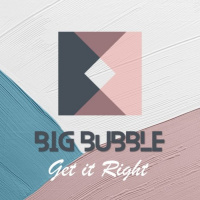 Big Bubble Get It Right