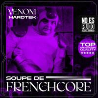 Venom Hardtek Soupe De Frenchcore