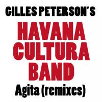 Gilles Peterson\'s Havana Cultura Band Feat El Micha, Osdalgia Agita Remixes