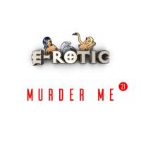 E-Rotic Murder Me '21
