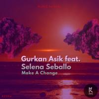 Gurkan Asik Feat Selena Seballo Make A Change