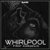 Firat Karakilic Whirlpool