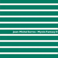 Jean-michel Serres Mystic Fantasy II