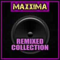 Maxxima Remixed Collection