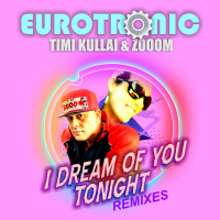 Eurotronic I Dream Of You Tonight (remixes)