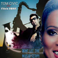 Tom Civic feat. Felicia Uwaje Don't Let The Music Stop