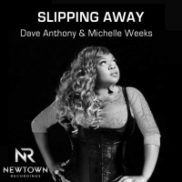 Dave Anthony feat. Michelle Weeks Slipping Away