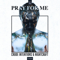 Crude Intentions, Nightcraft Pray For Me