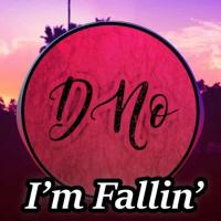 D-no I'm Fallin'