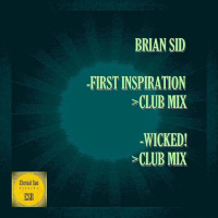 Brian Sid First Inspiration/Wicked!