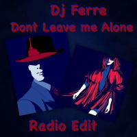 DJ Ferre Don't Leave Me Alone