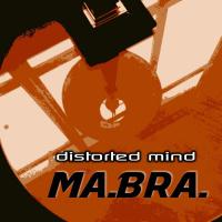 Ma.Bra Distorted Mind